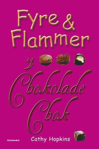 Cathy Hopkins: Fyre & flammer og chokoladechok