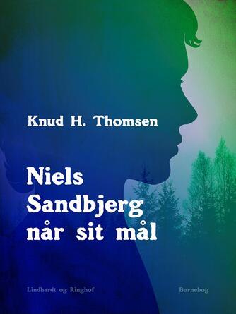 Knud H. Thomsen (f. 1921): Niels Sandbjerg når sit mål