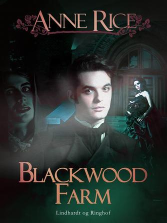 Anne Rice: Blackwood Farm : roman