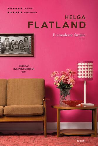 Helga Flatland: En moderne familie : roman