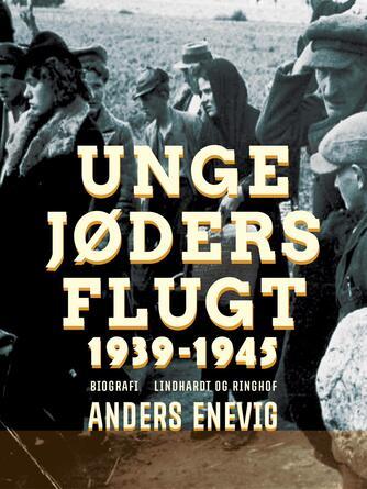 Anders Enevig: Unge jøders flugt 1939-1945