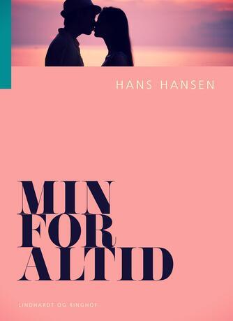 Hans Hansen (f. 1939): Min for altid