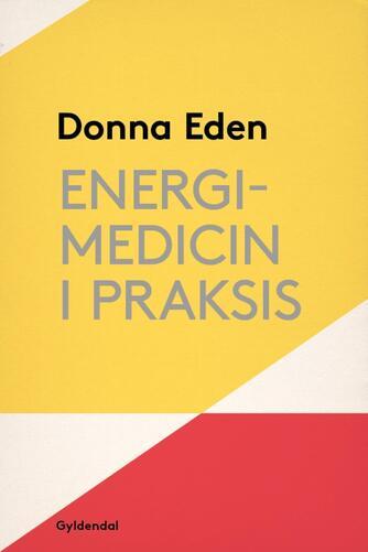 Donna Eden: Energimedicin i praksis