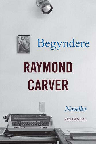 Raymond Carver: Begyndere