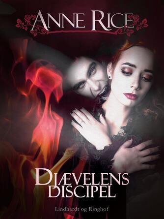 Anne Rice: Djævelens discipel : roman