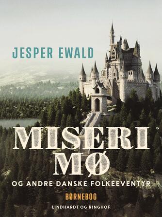 Jesper Ewald: Miseri Mø og andre danske folkeeventyr