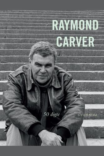 Raymond Carver: 50 digte