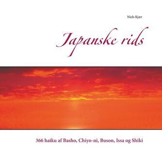 : Japanske rids : 366 haiku af Basho, Chiyo-ni, Buson, Issa og Shiki