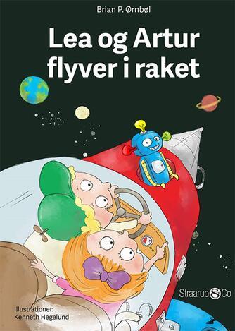Brian P. Ørnbøl: Lea og Artur flyver i raket
