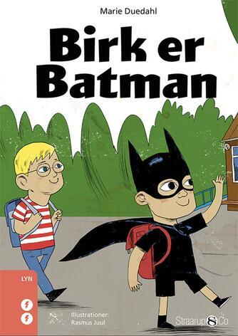 Marie Duedahl: Birk er Batman