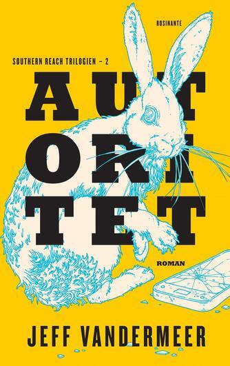 Jeff VanderMeer: Autoritet : roman