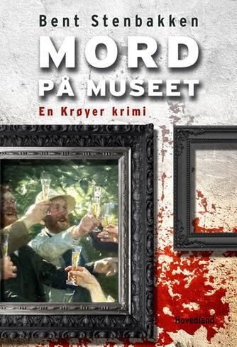 Bent Stenbakken: Mord på museet : en Krøyer-krimi