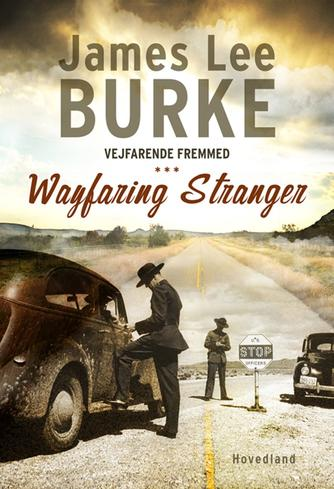 James Lee Burke: Vejfarende fremmed