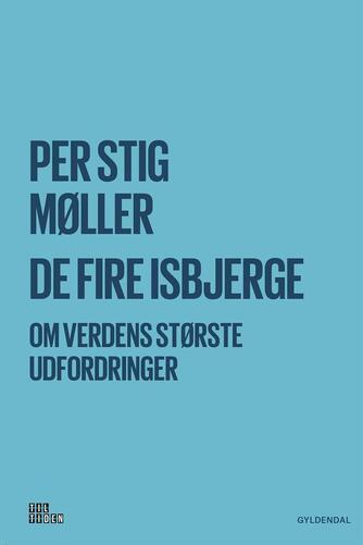 Per Stig Møller (f. 1942): De fire isbjerge : om verdens største udfordringer