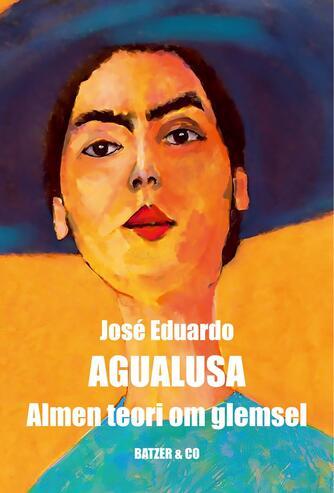 J. E. Agualusa: Almen teori om glemsel
