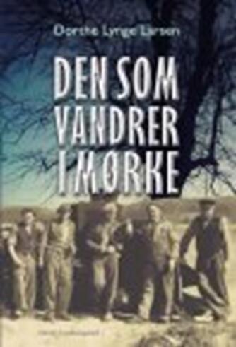 Dorthe Lynge Larsen: Den som vandrer i mørke : roman