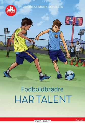 Andreas Munk Scheller: Fodboldbrødre har talent