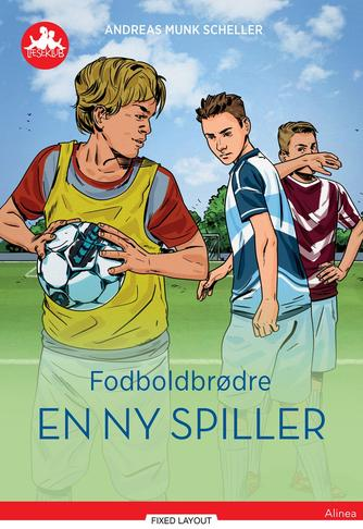 Andreas Munk Scheller: Fodboldbrødre - en ny spiller