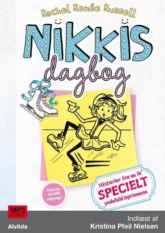 Rachel Renée Russell: Nikkis dagbog - historier fra en ik' specielt yndefuld isprinsesse