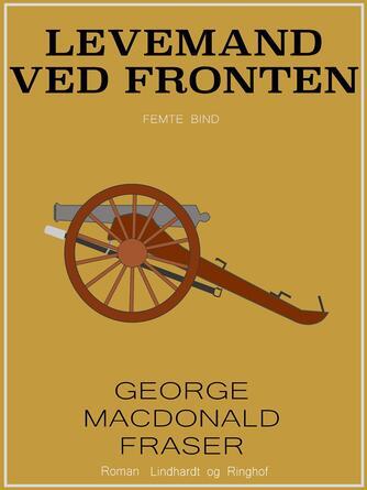 George MacDonald Fraser: Levemand ved fronten : af Flashman-papirerne 1854-55