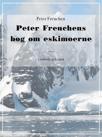 Peter Freuchen: Peter Freuchens bog om eskimoerne