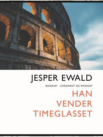 Jesper Ewald: Han vender timeglasset