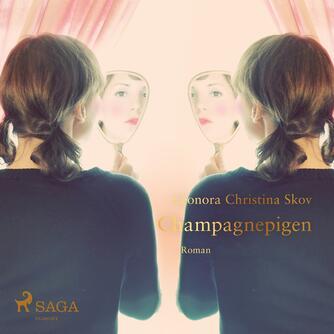 Leonora Christina Skov: Champagnepigen