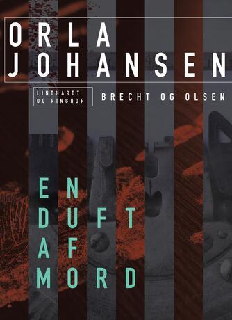Orla Johansen (f. 1912): En duft af mord