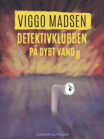 Viggo Madsen (f. 1943): Detektivklubben på dybt vand