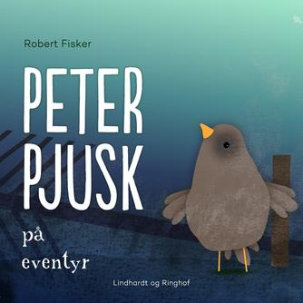 Robert Fisker: Peter Pjusk på eventyr (Ved Søren Elung Jensen)