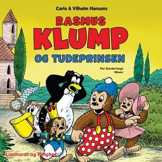 Per Sanderhage: Carla og Vilhelm Hansens Rasmus Klump og tudeprinsen