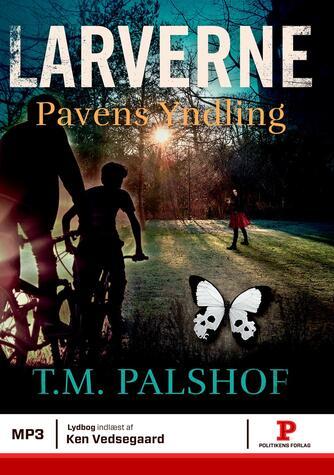 Troels M. Palshof: Larverne - pavens yndling