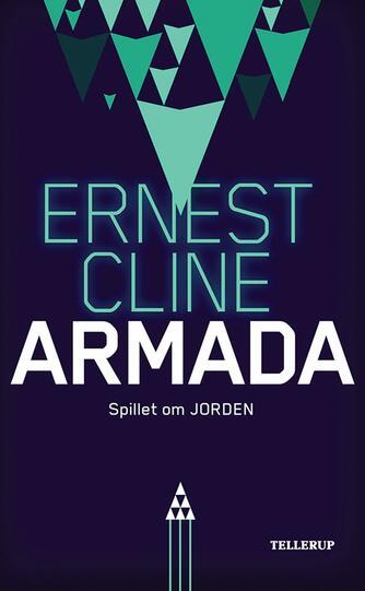 Ernest Cline: Armada : spillet om jorden