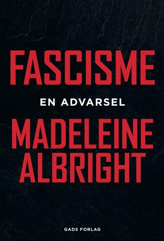 Madeleine Albright, Bill Woodward: Fascisme - en advarsel