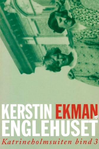 Kerstin Ekman: Englehuset : roman