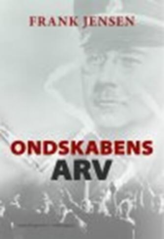 Frank Jensen (f. 1949): Ondskabens arv : spændingsroman