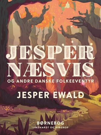Jesper Ewald: Jesper Næsvis og andre danske folkeeventyr