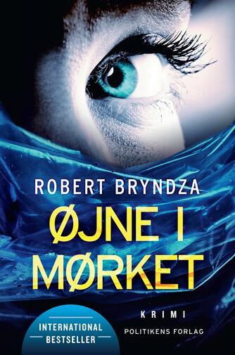 Robert Bryndza: Øjne i mørket : krimi
