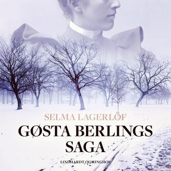 Selma Lagerlöf: Gøsta Berlings saga (Ved Ida Falbe Hansen)