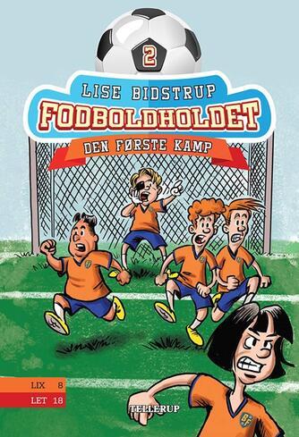 Lise Bidstrup: Fodboldholdet - den første kamp