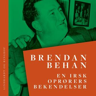 Brendan Behan: En irsk oprørers bekendelser