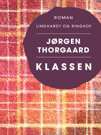 Jørgen Thorgaard: Klassen : roman