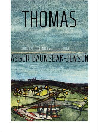 Asger Baunsbak-Jensen: Thomas : roman
