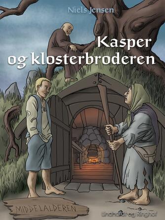: Middelalderen: Kasper og klosterbroderen