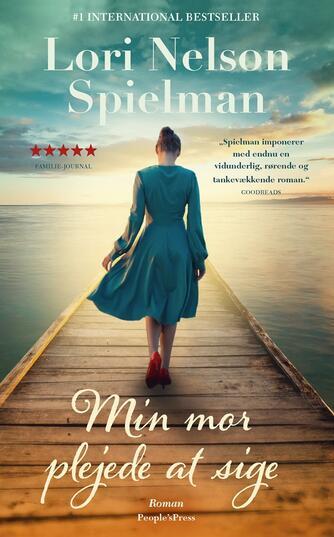 Lori Nelson Spielman: Min mor plejede at sige : roman