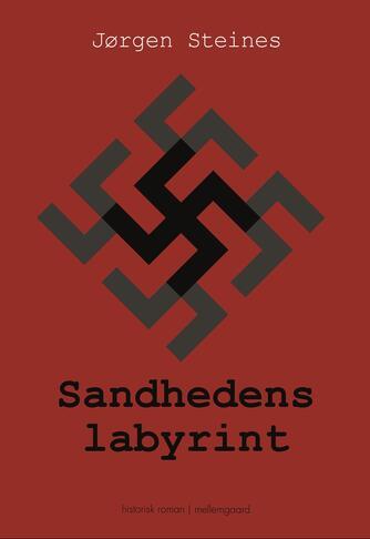 Jørgen Steines (f. 1967): Sandhedens Labyrint : historisk roman