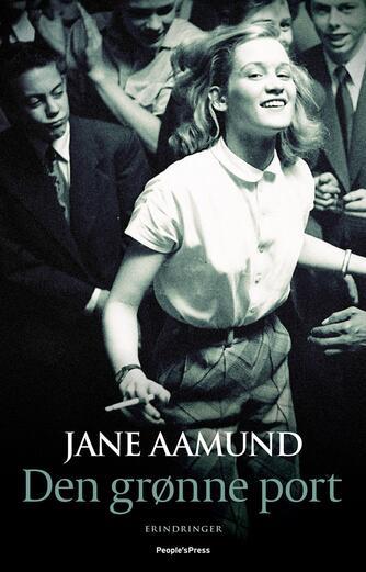 Jane Aamund: Den grønne port : erindringer