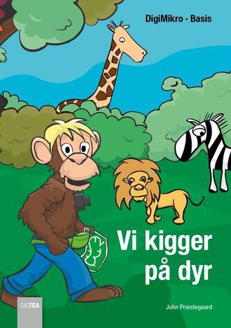 John Nielsen Præstegaard: Vi kigger på dyr