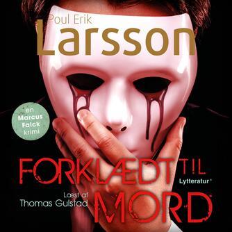 Poul Erik Larsson: Forklædt til mord
