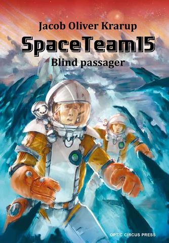 Jacob Oliver Krarup: Spaceteam15- blind passager